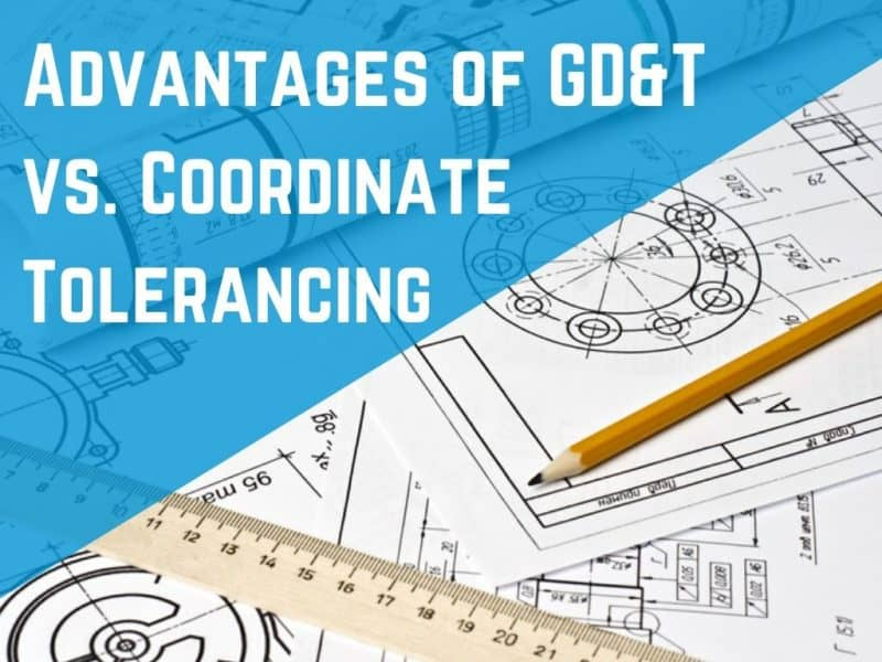 Advantages of GD&T vs. Coordinate Tolerancing.